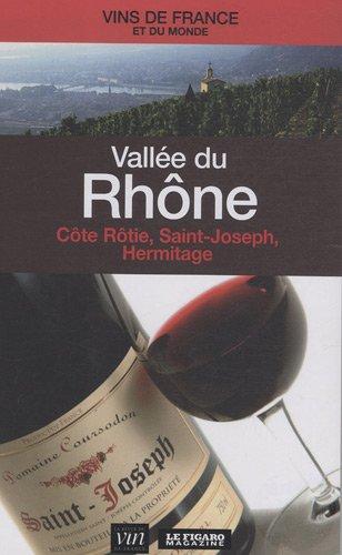 Vallée du Rhône : Côte Rôtie, Saint-Joseph, Hermitage...