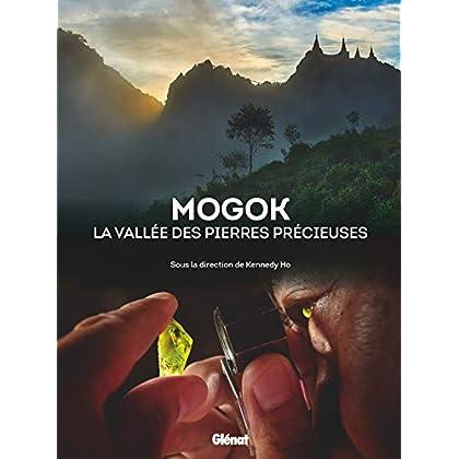 Mogok la vallée des pierres précieuses