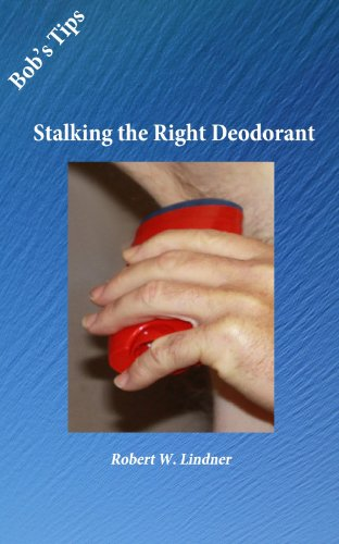 Bob\'s Tips - Stalking the Right Deodorant (English Edition)