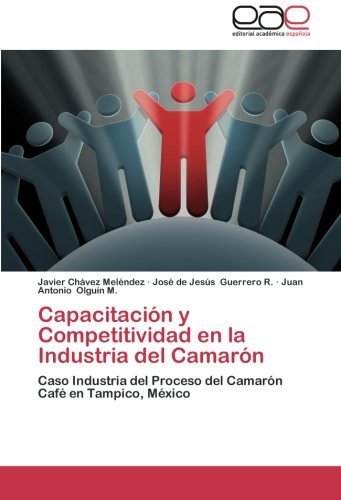 Capacitacion y Competitividad En La Industria del Camaron por Javier Ch Vez Mel Ndez