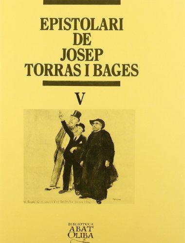 Epistolari Torras i Bages: Epistolari de Josep Torras i Bages, vol. V (Biblioteca Abat Oliba) por Josep Torras i Bages