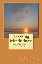 Teaching Mindfulness to Children & Teens