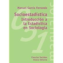 Socioestadística: Introducción a la Estadística en Sociología (El Libro Universitario - Manuales)