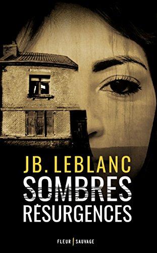 Sombres résurgences - JB. Leblanc
