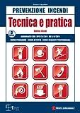 Prevenzione incendi. Tecnica e pratica. Edifici civili