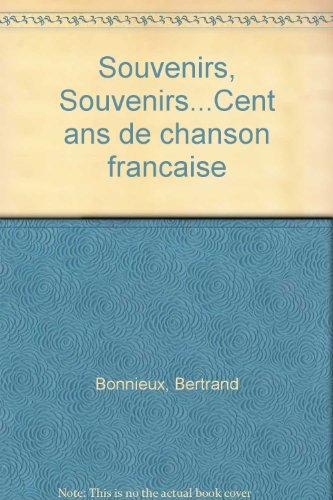 Souvenirs, souvenirs- cent ans de chanson française