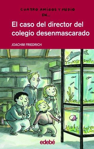 El caso del director del colegio desenmascarado (CUATRO AMIGOS Y MEDIO) por Joachim Friedrich