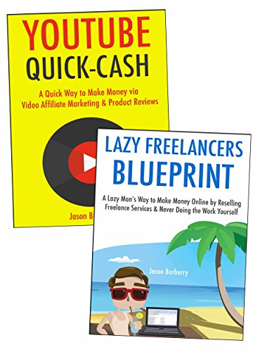 The Lazy Man's Way to Making Extra Cash Online: Freelancing for Lazy People & YouTube Quick Cash Product Reviewer Method (English Edition)