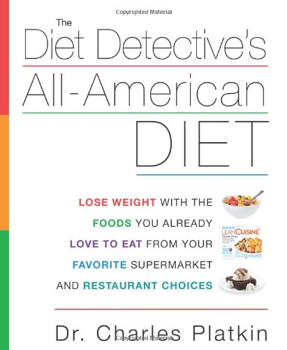 the-diet-detectives-all-american-diet-take-control-of-your-diet-and-eat-the-foods-you-already-love-a