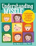 Understanding Myself: A Kid's Guide to Intense Emotions and Strong Feelings by Mary C. (2010-11-15)