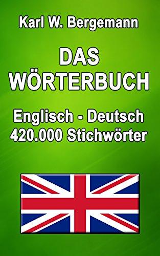 Kindle-wörterbuch Englisch-deutsch (Das Wörterbuch Englisch-Deutsch: 420.000 Stichwörter (Wörterbücher 5))