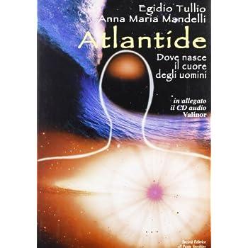 Atlantide. Dove Nasce Il Cuore Degli Uomini