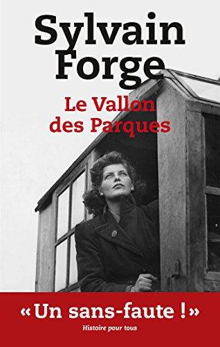 LE VALLON DES PARQUES par Sylvain Forge