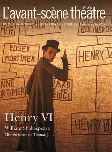 L'Avant-scène théâtre, N° 1365-1366 : Henry VI