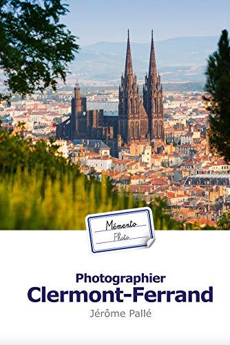 Couverture du livre Mémento Photo : Photographier Clermont-Ferrand