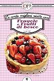 eBook Gratis da Scaricare Le cento migliori ricette con fragole e frutti di bosco eNewton Zeroquarantanove (PDF,EPUB,MOBI) Online Italiano