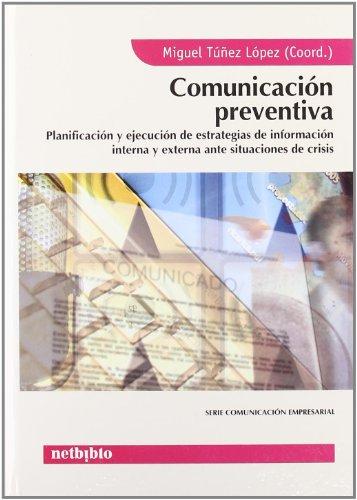 Comunicacion Preventiva (Comunicación Empresarial) por Antonio Sanjuan Pérez
