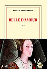 Belle d'amour par Franz-Olivier Giesbert