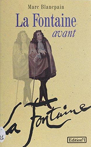 la-fontaine-avant-la-fontaine-n1-divers-litt-french-edition