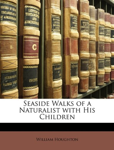 Seaside Walks of a Naturalist with His Children