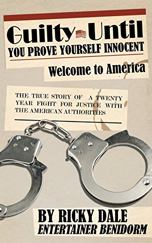 Guilty Until You Prove Yourself Innocent by Ricky Dale (13-Dec-2013) Paperback