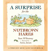 A Surprise for the Nutbrown Hares (Guess How Much I Love You)