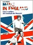 Made in England: Luci e ombre del football dei Maestri