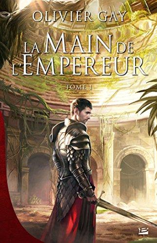 La Main de l'empereur #1: La Main de l'empereur, T1 par [Gay, Olivier]