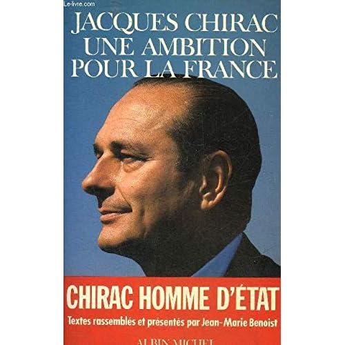 Jacques Chirac, une ambition pour la France