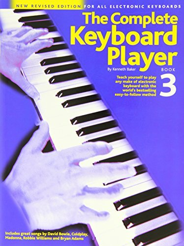 The Complete Keyboard Player, Book. 3: Written by Kenneth Baker, 2000 Edition, (Revised edition) Publisher: Music Sales Ltd [Paperback]