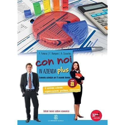 Con Noi In Azienda Plus. Vol. 1A: Il Sistema Azienda: Organizzazione, Gestione, Rilevazione. Per Gli Ist. Tecnici. Con Espansione Online