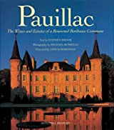 Pauillac: The Wines and Estates of a Renowned Bordeaux Commune by Stephen Brook (2001-11-01)