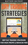 Day Trading: Strategies - Best Day Trading Strategies For High Profit & Reduced Risk (Day Trading, Day Trading For Beginner's, Day Trading Strategies Book 2) (English Edition)
