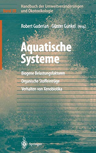 Handbuch der Umweltveränderungen und Ökotoxikologie: Band 3B: Aquatische Systeme: Biogene Belastungsfaktoren _ Organische Stoffeinträge _ Verhalten von Xenobiotika