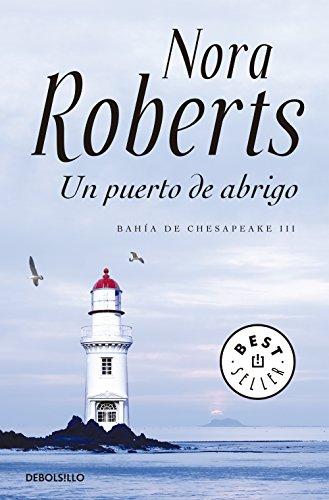 Un puerto de abrigo (Bahía de Chesapeake 3) por Nora Roberts