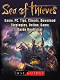 Sea of Thieves Game, PC, Tips, Cheats, Download, Strategies, Online, Game Guide Unofficial (English Edition)