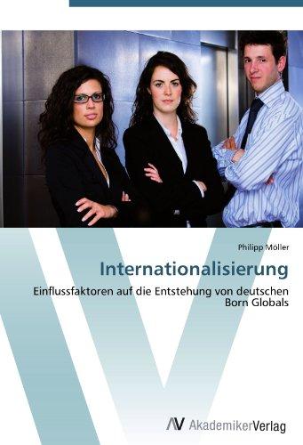 Internationalisierung: Einflussfaktoren auf die Entstehung von deutschen Born Globals