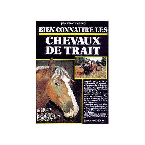 Bien connaître les chevaux de trait par  Jean Piacentino