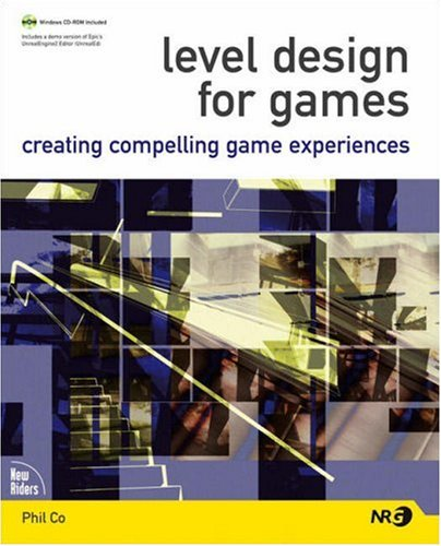 Level Design for Games: Creating Compelling Game Experiences (New Riders Games) por Phil Co