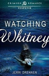 Watching Whitney (Crimson Romance)