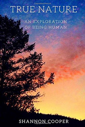 True Nature: An Exploration Of Being Human