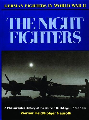 The Night Fighters: A Pictorial History, 1935-45 (German Fighters in World War II) por Werner Held