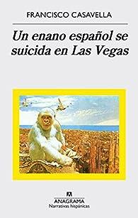 Un enano español se suicida en Las Vegas par Francisco Casavella