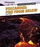 Volcanoes: Fire from Below