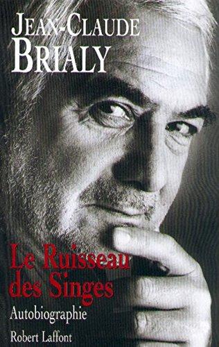 Le ruisseau des singes par Jean-Claude Brialy