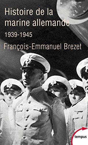 Histoire de la marine allemande (1939-1945) (TEMPUS t. 543) par François-Emmanuel BREZET
