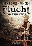 Flucht von Terra Nova: Romantische Dystopie Kapitel 1 - 3