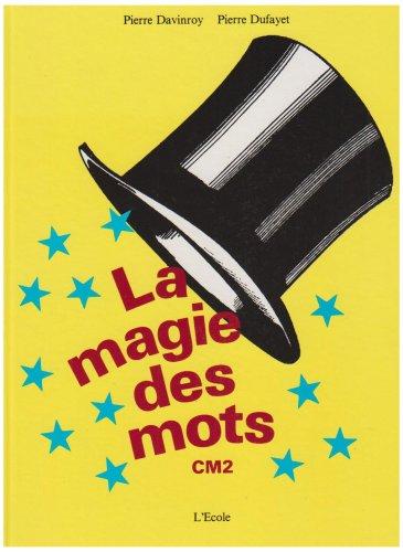 La magie des mots, CM2. Livre élève