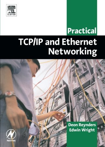 Practical TCP/IP and Ethernet Networking for Industry (Practical Professional Books) by Deon Reynders Pr Eng BSc (ElecEng) (Hons) MBA (2003-10-28)