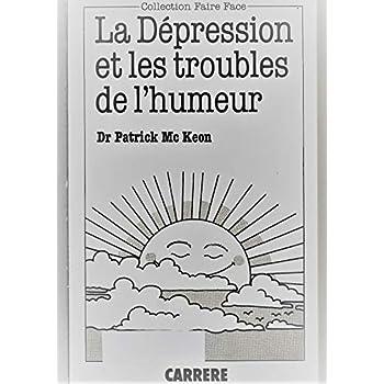 Les Dépressions et les troubles de l'humeur (Collection Faire face)